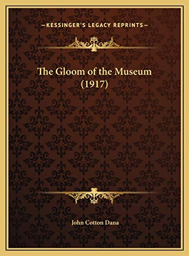 9781169659339: The Gloom of the Museum (1917)