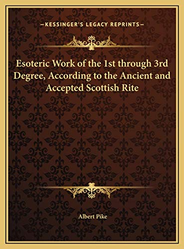 9781169660359: Esoteric Work of the 1st through 3rd Degree, According to the Ancient and Accepted Scottish Rite