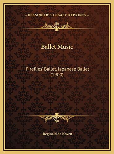 9781169661035: Ballet Music: Fireflies' Ballet, Japanese Ballet (1900)