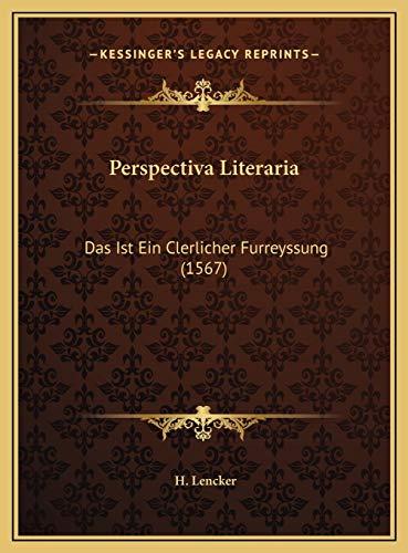 9781169661400: Perspectiva Literaria: Das Ist Ein Clerlicher Furreyssung (1567) (German Edition)