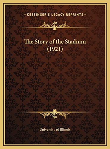 9781169662834: The Story of the Stadium (1921)