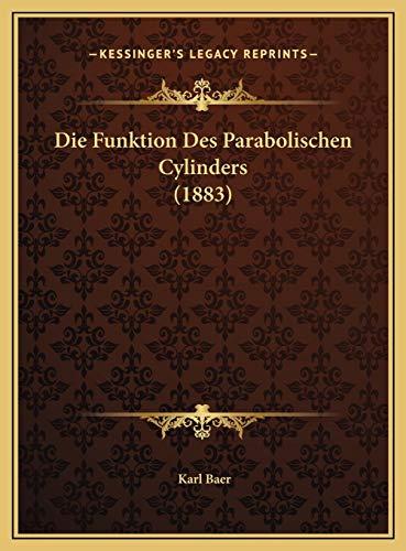 9781169664135: Die Funktion Des Parabolischen Cylinders (1883)