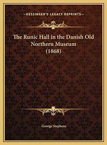 9781169667778: The Runic Hall in the Danish Old Northern Museum (1868)