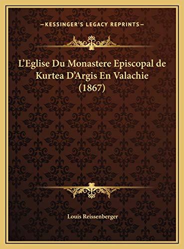 9781169669703: L'Eglise Du Monastere Episcopal de Kurtea D'Argis En Valachie (1867)