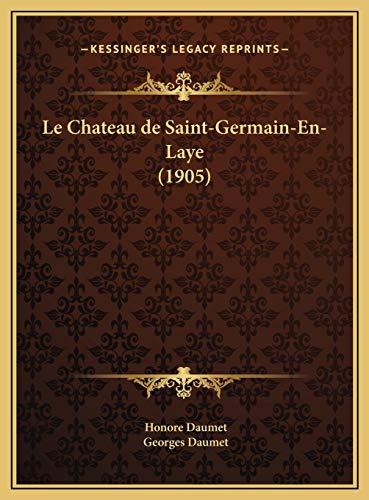9781169669949: Le Chateau de Saint-Germain-En-Laye (1905) (French Edition)
