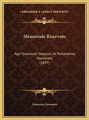 9781169670235: Memoriale Riservato: Agli Onorevoli Deputati Al Parlamento Nazionale (1897)