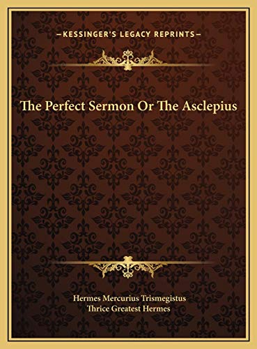 9781169670839: The Perfect Sermon Or The Asclepius