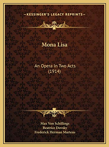 9781169671430: Mona Lisa: An Opera In Two Acts (1914)