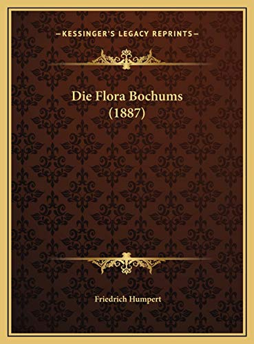 9781169671911: Die Flora Bochums (1887) (German Edition)