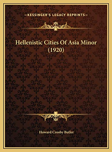 9781169672901: Hellenistic Cities Of Asia Minor (1920)