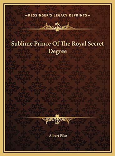 9781169673908: Sublime Prince Of The Royal Secret Degree