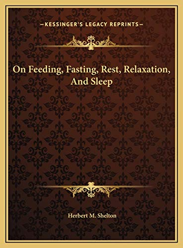 9781169673946: On Feeding, Fasting, Rest, Relaxation, And Sleep