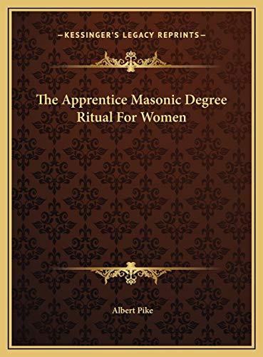 9781169675094: The Apprentice Masonic Degree Ritual For Women