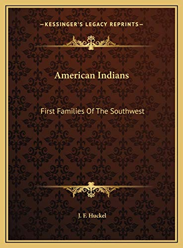 9781169675216: American Indians: First Families Of The Southwest