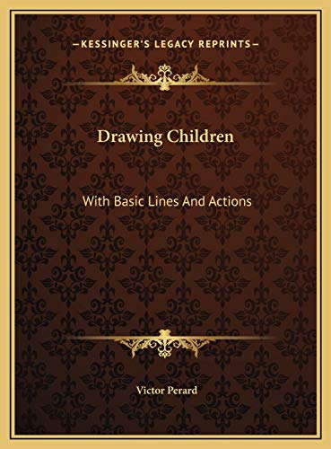 Drawing Children: With Basic Lines And Actions (9781169675322) by Victor Perard