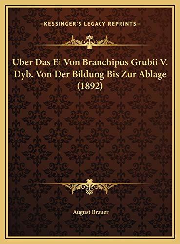 9781169675988: Uber Das Ei Von Branchipus Grubii V. Dyb. Von Der Bildung Bis Zur Ablage (1892) (German Edition)