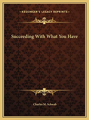 9781169676589: Succeeding With What You Have