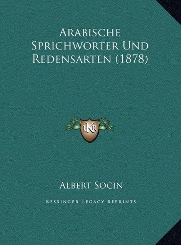 9781169677555: Arabische Sprichworter Und Redensarten (1878)