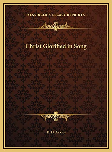 9781169678095: Christ Glorified in Song