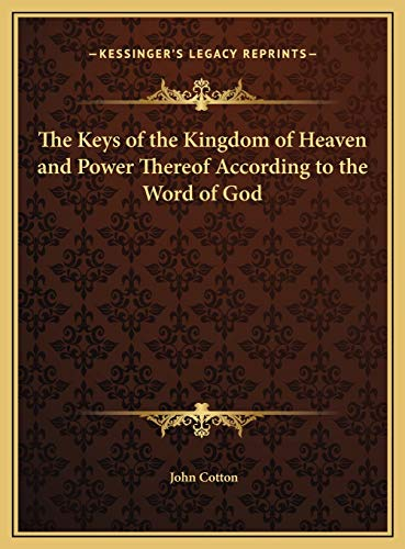 9781169679382: The Keys of the Kingdom of Heaven and Power Thereof According to the Word of God