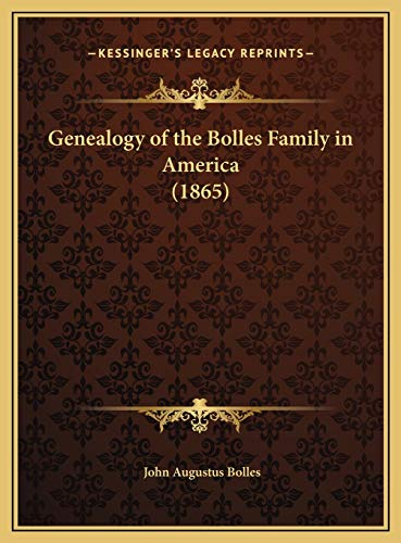 9781169680883: Genealogy of the Bolles Family in America (1865)