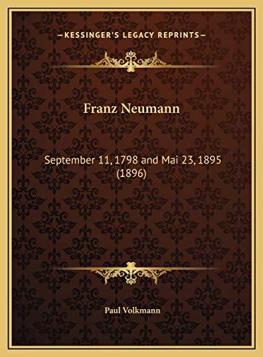 9781169681989: Franz Neumann: September 11, 1798 and Mai 23, 1895 (1896)