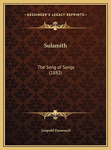 9781169682269: Sulamith: The Song of Songs (1882)