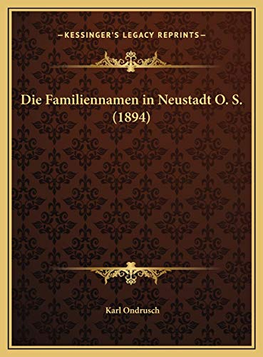 9781169682450: Die Familiennamen in Neustadt O. S. (1894) (German Edition)