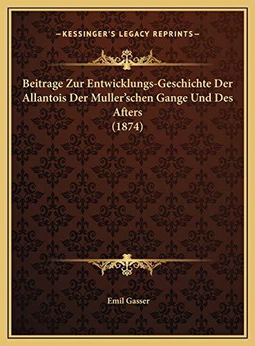 9781169682559: Beitrage Zur Entwicklungs-Geschichte Der Allantois Der Muller'schen Gange Und Des Afters (1874)