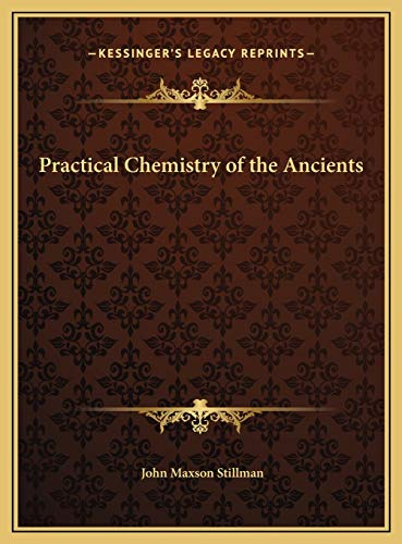 9781169684386: Practical Chemistry of the Ancients