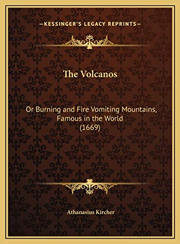 9781169684775: The Volcanos: Or Burning and Fire Vomiting Mountains, Famous in the World (1669)