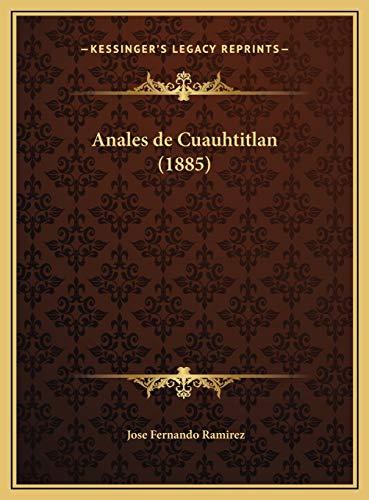 9781169686151: Anales de Cuauhtitlan (1885) (Spanish Edition)
