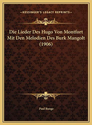 9781169686168: Die Lieder Des Hugo Von Montfort Mit Den Melodien Des Burk Mangolt (1906)