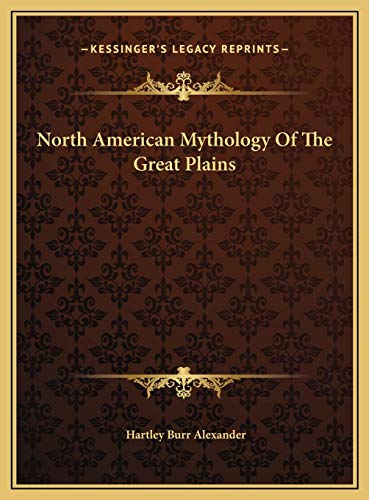 9781169686960: North American Mythology Of The Great Plains