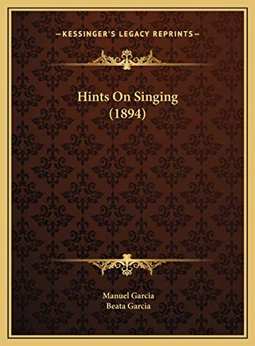 9781169687127: Hints On Singing (1894)