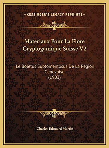 9781169687615: Materiaux Pour La Flore Cryptogamique Suisse V2: Le Boletus Subtomentosus De La Region Genevoise (1903) (French Edition)