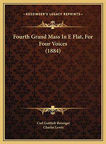 9781169688612: Fourth Grand Mass In E Flat, For Four Voices (1884)