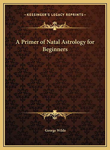 9781169689428: A Primer of Natal Astrology for Beginners