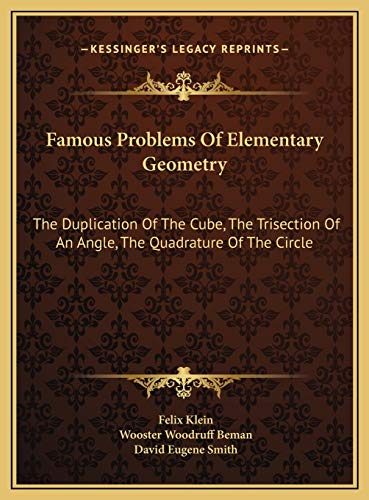 9781169689596: Famous Problems Of Elementary Geometry: The Duplication Of The Cube, The Trisection Of An Angle, The Quadrature Of The Circle