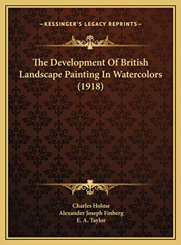 9781169689787: The Development of British Landscape Painting in Watercolors (1918)