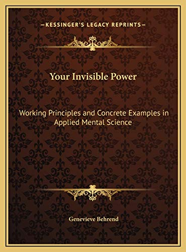 9781169690226: Your Invisible Power: Working Principles and Concrete Examples in Applied Mental Science