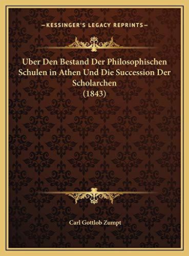 9781169692695: Uber Den Bestand Der Philosophischen Schulen in Athen Und Die Succession Der Scholarchen (1843) (German Edition)