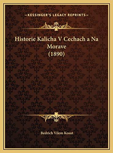 9781169692909: Historie Kalicha V Cechach a Na Morave (1890)
