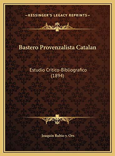 9781169694095: Bastero Provenzalista Catalan: Estudio Critico-Bibliografico (1894)