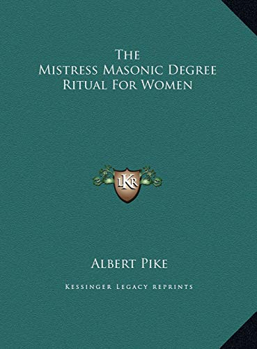 9781169695498: The Mistress Masonic Degree Ritual For Women