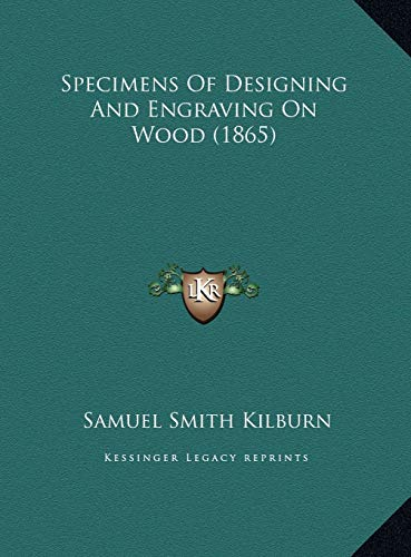 9781169695962: Specimens Of Designing And Engraving On Wood (1865)