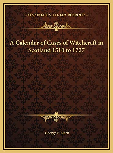 9781169696389: A Calendar of Cases of Witchcraft in Scotland 1510 to 1727