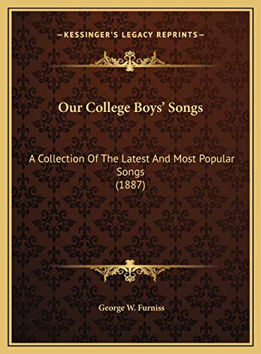 9781169696853: Our College Boys' Songs: A Collection Of The Latest And Most Popular Songs (1887)