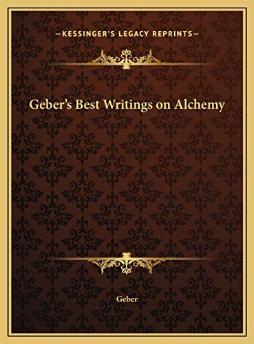9781169697263: Geber's Best Writings on Alchemy