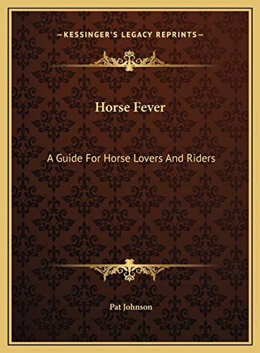 9781169698932: Horse Fever: A Guide For Horse Lovers And Riders